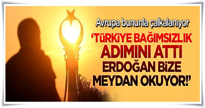 Türkiye bağımsızlık adımını attı, Erdoğan Batı'ya meydan okuyor