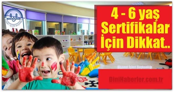 4 - 6 yaş Sertifikalar İçin Dikkat..