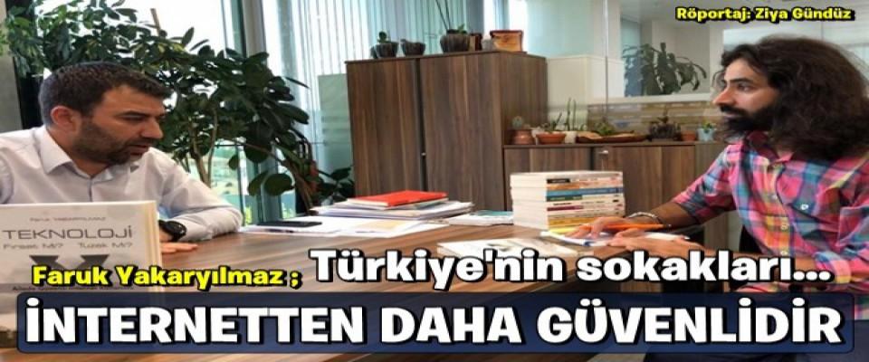 Çocuklarımız için Türkiye'nin bütün sokak ve caddeleri inretnetten daha güvenlidir