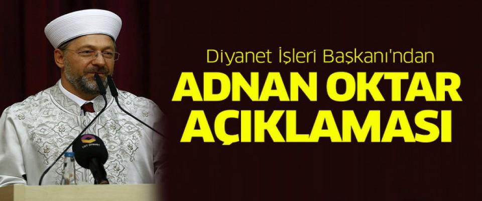 Diyanet İşleri Başkanı Erbaş'tan Adnan Oktar açıklaması