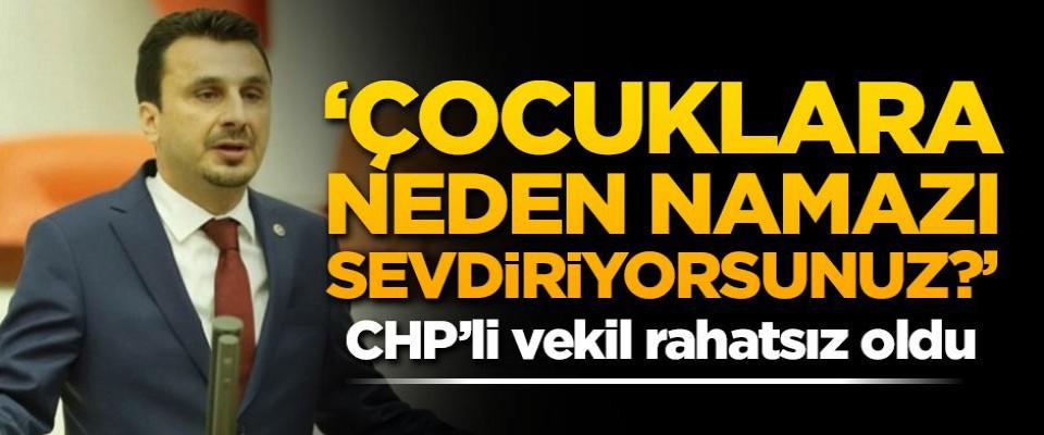 CHP'li vekil rahatsız oldu! 'Çocuklara neden namazı sevdiriyorsunuz?'