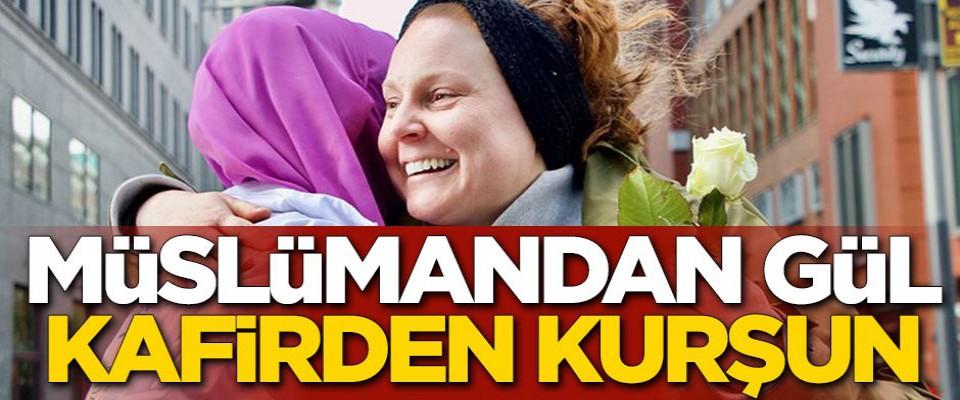 Müslümandan gül, kafirden kurşun