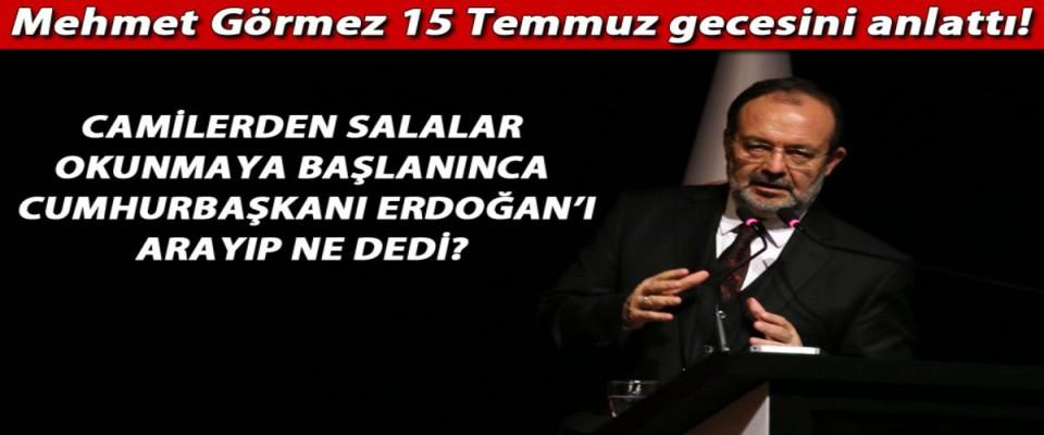 Mehmet Görmez, 15 Temmuz gecesi yaşadıklarını anlattı
