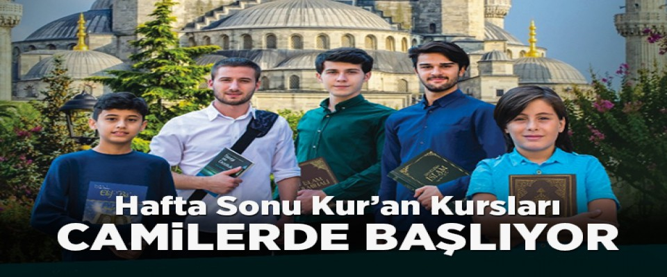 Hafta sonu Kur'an kursları camilerde başlıyor