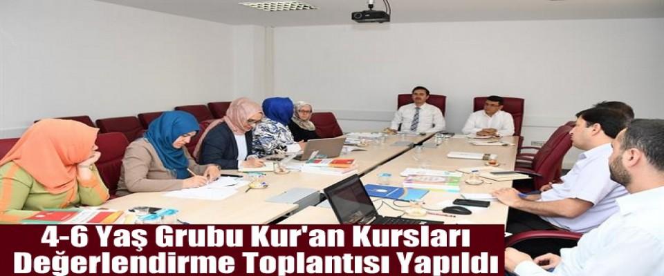 4-6 Yaş Grubu Kur'an Kursları Değerlendirme Toplantısı Yapıldı