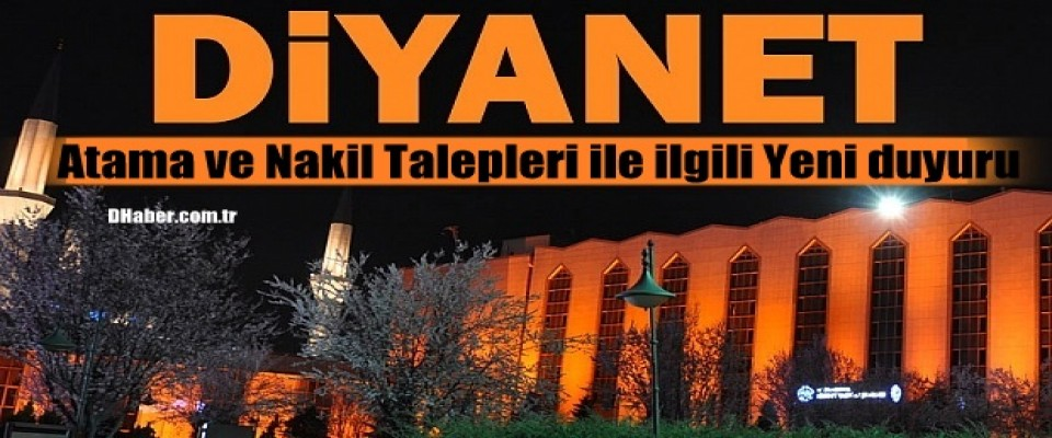 Diyanet Atama ve Nakil Talepleri ile ilgili Yeni duyuru
