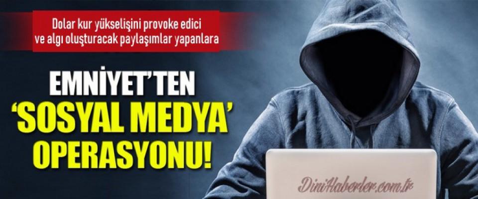 Emniyetten sosyal medya hesaplarına operasyon!