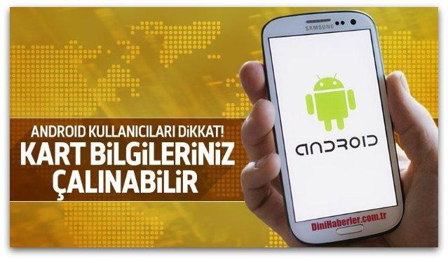Dikkat! Android\'de kart bilgileriniz çalınabilir!