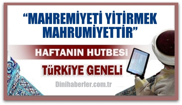 Diyanet 20.05.2016 Tarihli Cuma Hutbesi okunacak hutbe..