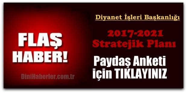 Diyanet 2017-2021 Stratejik Planı Paydaş Anketini Yayınladı