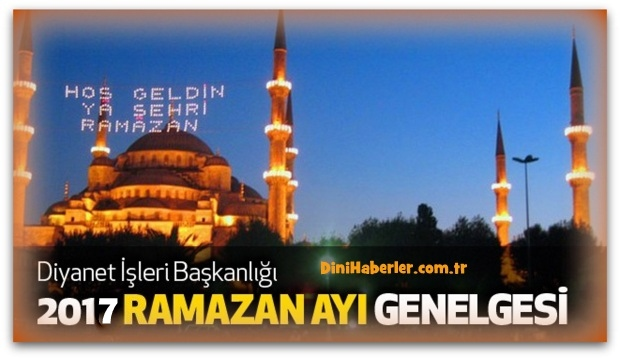 Diyanet 2017 Yılı Ramazan Ayı Genelgesi