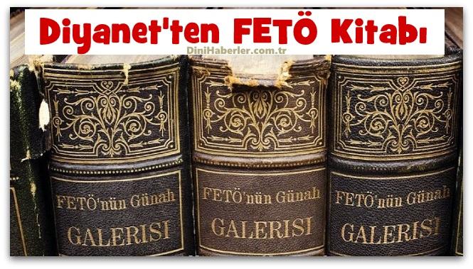 Diyanet FETÖ\'nün Günah Galerisi Kitabını Basacak