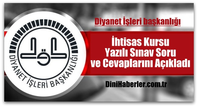 Diyanet, İhtisas Kursu Yazılı Sınav Soru ve Cevaplarını Açıkladı