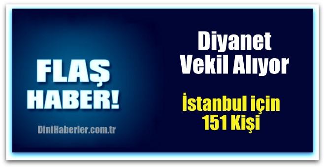 Diyanet İşleri Başkanlığı İstanbul için 151 Vekil Alacak