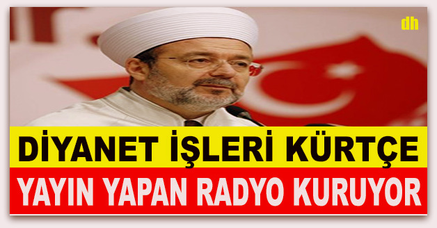 Diyanet İşleri Başkanlığı Kürtçe radyo kuruyor