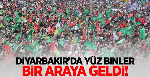 Diyarbakır\'da yüz binler bir araya geldi!