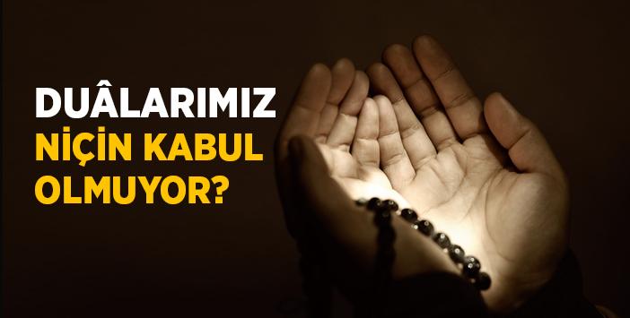 Dua Neden Kabul Olmaz?