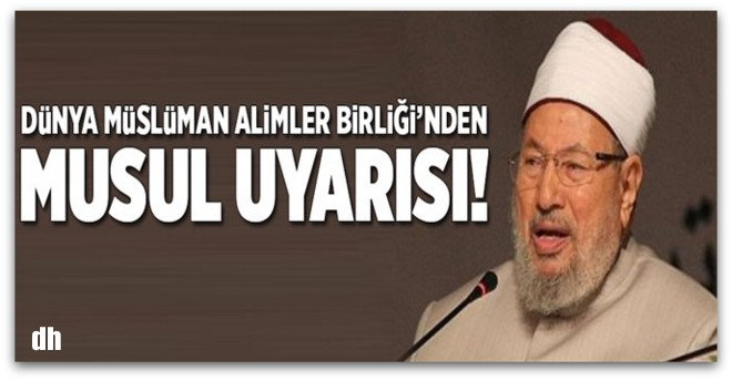 Dünya Müslüman Alimler Birliği'nden önemli uyarı!