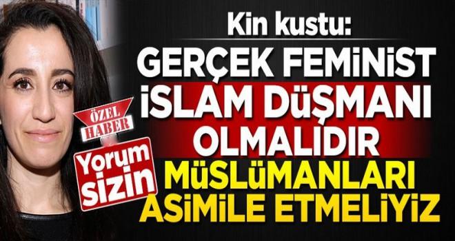Feminist siyasetçi, Hakiki feminist İslam düşmanı olmalıdır
