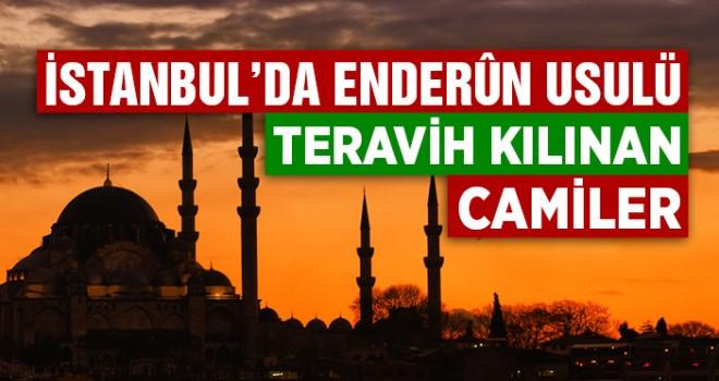 İstanbul'da Enderun Teravihi ve Hatimle Teravih Kılınacak Camiler Açıklandı