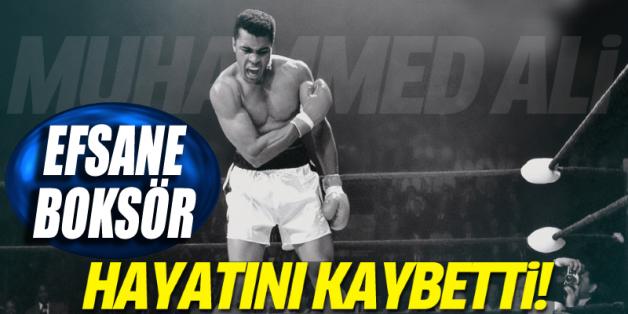 Efsane boksçu Muhammed Ali hayatını kaybetti
