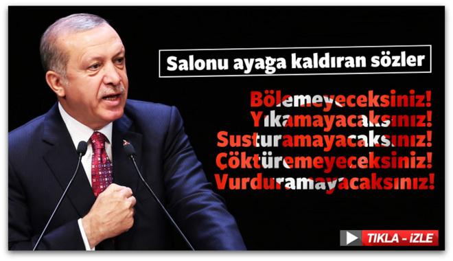 Erdoğan\'ın sözleri salonu ayağa kaldırdı