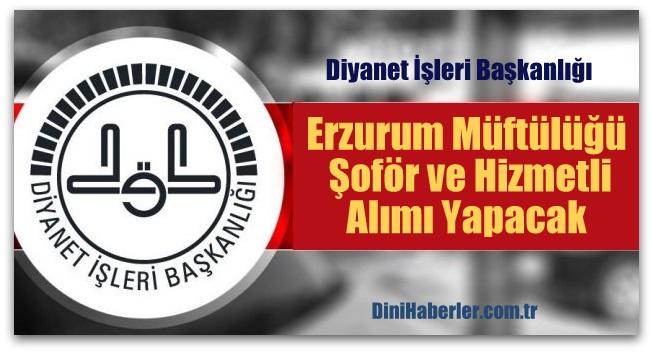 Erzurum Müftülüğü Şoför ve Hizmetli Alacak