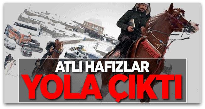 Erzurum\'da atlı hafızlar yola çıktı