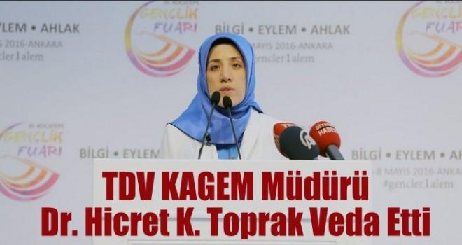 TDV KAGEM Müdürü Dr. Hicret K. Toprak Veda Etti