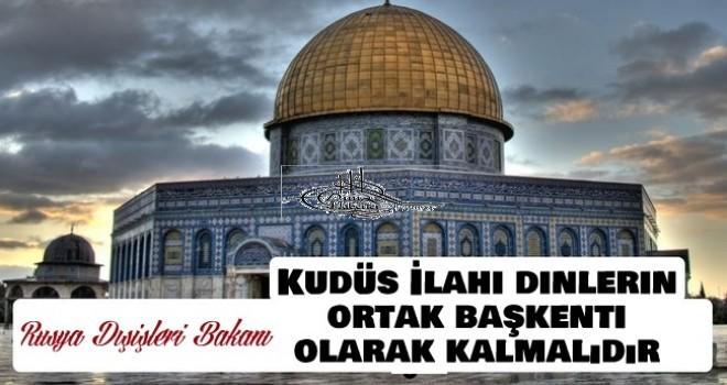 Kudüs İlahi dinlerin ortak başkenti olarak kalmalıdır