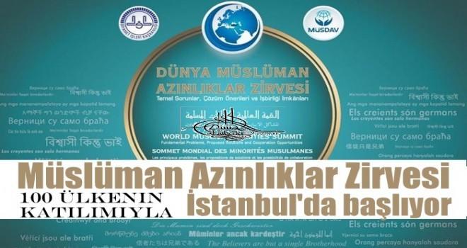 Müslüman Azınlıklar Zirvesi, İstanbul'da başlıyor.