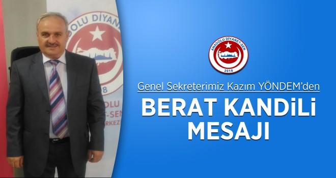 Anadolu Diyanet-Sen Genel Sekreteri Kazım Yöndem'den Berat Kandili Mesajı
