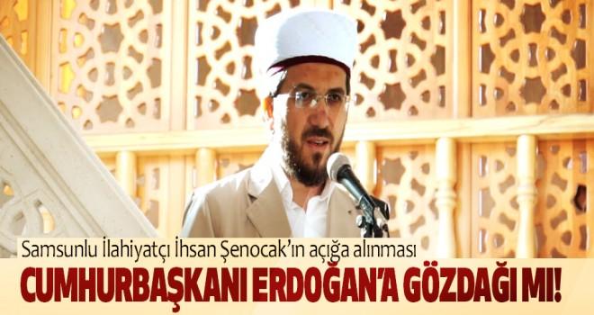 İhsan Şenocak'ın açığa alınması Cumhurbaşkanı Erdoğan'a gözdağı mı!