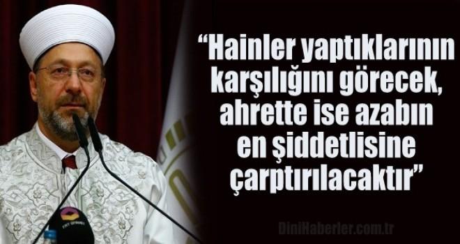 Diyanet İşleri Başkanı Erbaş'tan taziye mesajı…