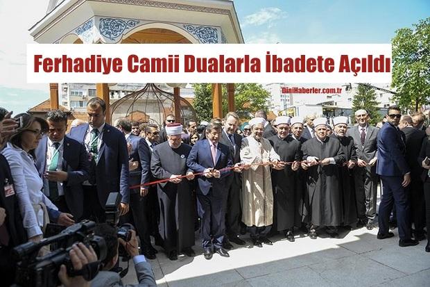 Ferhadiye Camii Dualarla Açıldı
