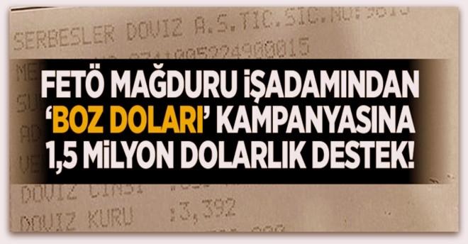FETÖ mağduru işadamından \'BozDoları\' kampanyasına 1.5 milyon dolarlık destek