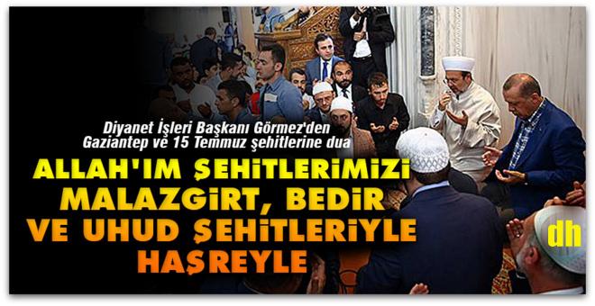 Görmez, Gaziantep Şehitleri için Dua Etti