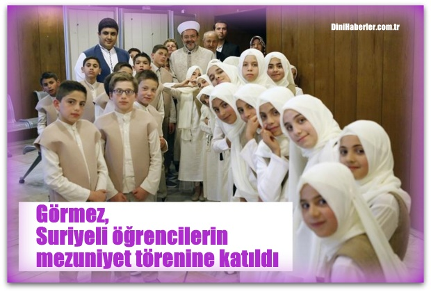 Görmez, Suriyeli öğrencilerin mezuniyet törenine katıldı.
