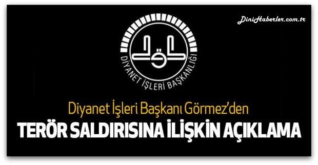 Görmez'den, Kayseri\'deki menfur terör saldırısına ilişkin açıklama…