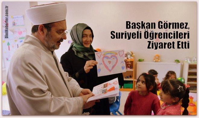 Görmez'den Suriyeli öğrencilere, Türkiye sizin eviniz