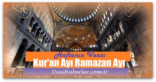 Haftanın Vaazı, Ramazan Ay'ı Kur\'an Ay'ıdır