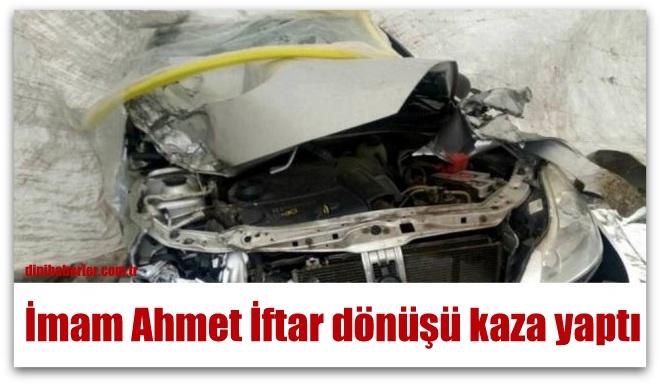 İmam Ahmet İftar dönüşü kaza yaptı, 2 yaralı
