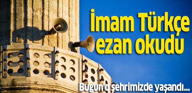 İmam Türkçe ezan okudu!