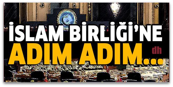 İslam birliğine doğru... İslampol kuruluyor!