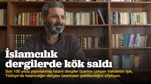 İslamcılık ezberini dergiler bozdu