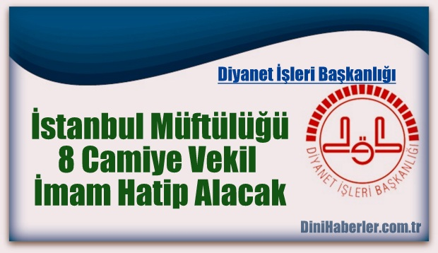 İstanbul Müftülüğü 8 Vekil İmam-Hatip Alacak