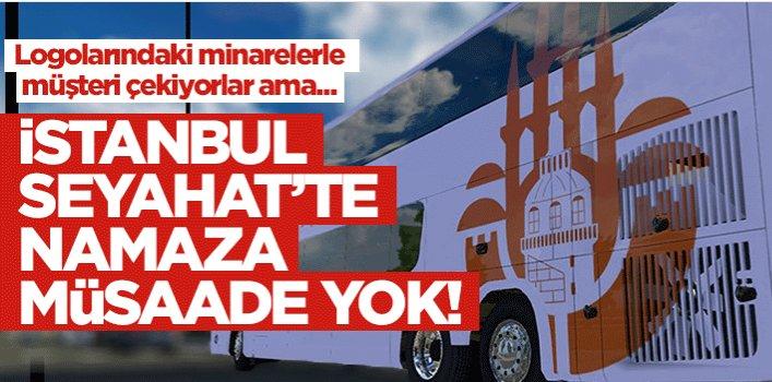İstanbul Seyahat'te namaza müsaade yok!