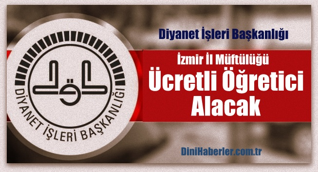 İzmir İl Müftülüğü Ücretli Öğretici Alacak