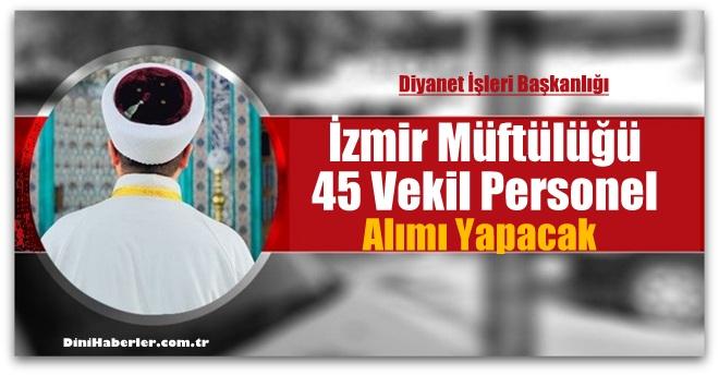 İzmir Müftülüğü 45 Vekil Personel Alacak