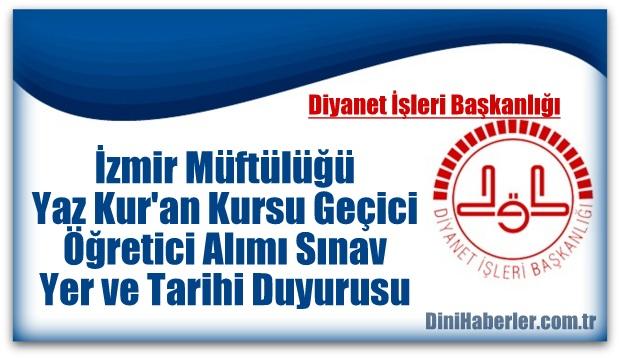 İzmir Müftülüğü Yaz Kur\'an Kursu Öğretici Alımı Sınav Tarihi